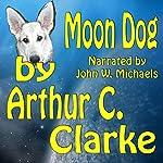 Moon Dog | Arthur C. Clarke