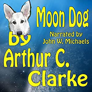 Moon Dog | [Arthur C. Clarke]