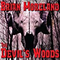 The Devil's Woods (       UNABRIDGED) by Brian Moreland Narrated by Randy Hames