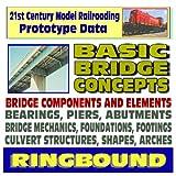 echange, troc U.S. Government - 21st Century Model Railroading Prototype Data: Basic Bridge Concepts, Bridge Components, Bearings, Piers, Abutments, Mechanics,