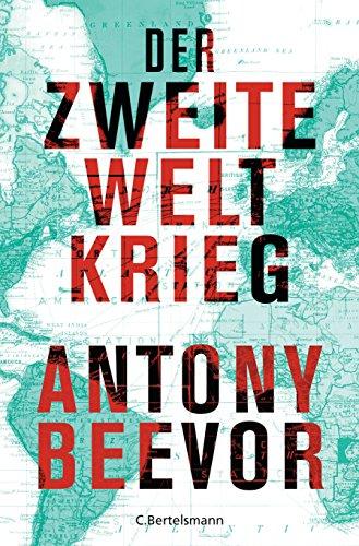 Antony Beevor - Der Zweite Weltkrieg (German Edition)