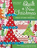 Quilt a New Christmas with Piece O'Cake Designs: Appliqued Quilts, Embellished Stockings & Perky Partridges for Your Tree