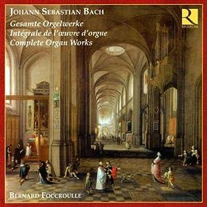 Johann Sebastian Bach: Das Orgelwerk