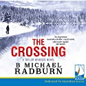 The Crossing: Taylor Bridge Series, Book 1 Audiobook by B. Michael Radburn Narrated by Ric Herbert