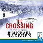 The Crossing: Taylor Bridge Series, Book 1 | B. Michael Radburn