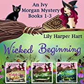 Wicked Beginning: An Ivy Morgan Mystery, Books 1-3 | Lily Harper Hart