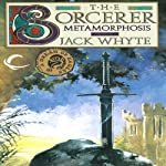 Metamorphosis: The Sorcerer, Volume II: Camulod Chronicles, Book 6 (       UNABRIDGED) by Jack Whyte Narrated by Kevin Pariseau