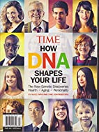 Time How DNA Shapes Your Life Magazine 2014…