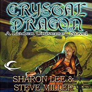 Crystal Dragon: Liaden Universe Books of Before, Book 2 | [Sharon Lee, Steve Miller]