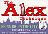 img - for The Alex Technique: On Jobs in the City book / textbook / text book