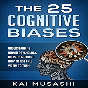 The 25 Cognitive Biases Audiobook