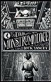 Der Monstrumologe: Roman (Lübbe Science-Fiction /Fantasy)