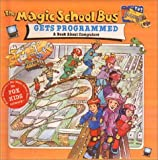 The Magic School Bus Gets Programmed: A Book about Computers (Magic School Bus (Pb))