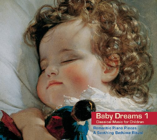 Baby Dreams Vol. 1. Classical Music for Children. Romantic Piano Pieces - A Soothing Bedtime Ritual. (Baby Music, Sleep Music and Bedtime Music for Babies, Baby Gift, Kids Classical Music)