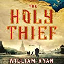 The Holy Thief: A Novel (       UNABRIDGED) by William Ryan Narrated by Simon Vance