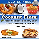 Coconut Flour Combination Cookbook (A Combination Of Two Great Coconut Flour, Gluten Free Recipe Books)