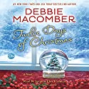 Twelve Days of Christmas: A Christmas Novel Hörbuch von Debbie Macomber Gesprochen von: Suzanne Elise Freeman