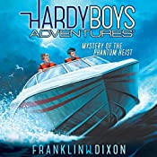 Mystery of the Phantom Heist: Hardy Boys Adventures, Book 2 | Franklin W. Dixon