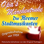 Die Bremer Stadtmusikanten (Opa's Märchentruhe) |  N.N.