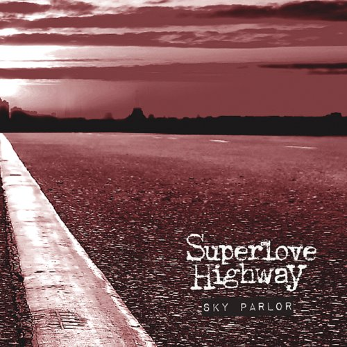 Superlove Highway - Sky Parlor