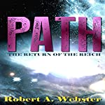 Path: Return of the Reich, Path, Book 1 | Robert A Webster