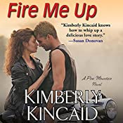 Fire Me Up | Kimberly Kincaid