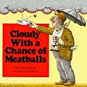 Cloudy With a Chance of Meatballs / Pickles to Pittsburgh (       UNABRIDGED) by Judi Barrett Narrated by Jerry Terheyen, Linda Terheyen
