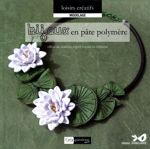 Bijoux en pâte polymère : effets de matière, esprit nature et ethnique