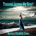 Tsunami Across My Heart: The Subway Series   Marissa Elizabeth Stone