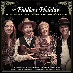 Jay Ungar / Molly Mason – A Fiddler's Holiday with the Jay Ungar & Molly Mason Family Band