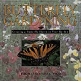 Butterfly Gardening: Creating a Butterfly Haven in Your Garden (156799525X) by Emmel, Thomas C.