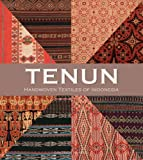 Tenun: Handwoven Textiles of Indonesia