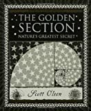 The Golden Section: Natures Greatest Secret (Wooden Books)