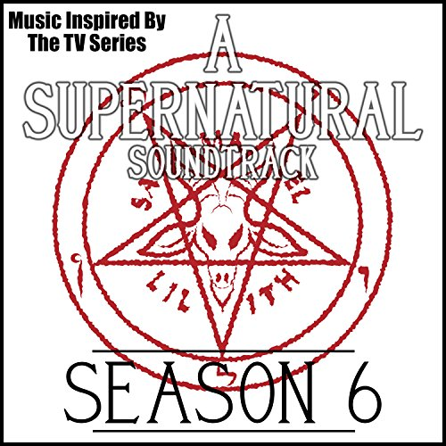 A Supernatural Soundtrack Season 6: (Music Inspired by the TV Series) (Supernatural Season 6 compare prices)