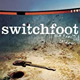 The Beautiful Letdown ~ Switchfoot