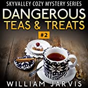 Dangerous Teas & Treats: Sky Valley Cozy Mystery Ghost Trilogy Series #2 | William Jarvis