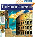 The Roman Colosseum: The story of the...