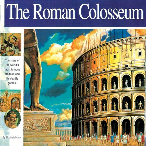 Roman Colosseum: The story of the world's most famous stadium and its deadly games