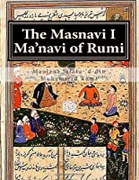 The Masnavi I Ma'navi of Rumi: Complete 6 books