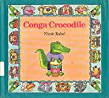 Conga Crocodile (0395587735) by Rubel, Nicole