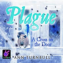 Plague: A Cross on the Door (       UNABRIDGED) by Ann Turnbull Narrated by Christopher Webster