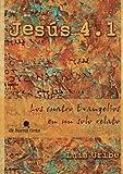 img - for Jes??s 4.1 (2013): Los cuatro Evangelios en un solo relato (Spanish Edition) by Luis Uribe Arbel??ez (2013-11-27) book / textbook / text book