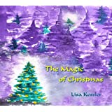 The Magic Of Christmas ~ Lisa Kessler