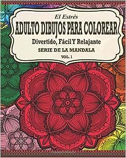 El Estres Adulto Dibujos Para Colorear: Divertido, Fácil y Relajante