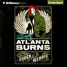 Atlanta Burns (       UNABRIDGED) by Chuck Wendig Narrated by Cris Dukehart