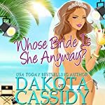 Whose Bride Is She Anyway? | Dakota Cassidy