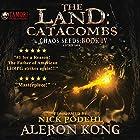 The Land: Catacombs: Chaos Seeds, Book 4 Hörbuch von Aleron Kong Gesprochen von: Nick Podehl