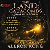 The Land: Catacombs: Chaos Seeds, Book 4 | Aleron Kong