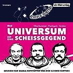 Das Universum ist eine Scheißgegend | Martin Puntigam,Werner Gruber,Heinz Oberhummer