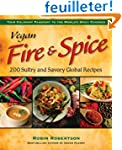 Vegan Fire & Spice: 200 Sultry and Sa...